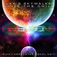 Luke & Skywalker ft. Louis The Child – Dimensions (Vocal Edit) – By Ricky Cervantes