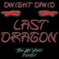 Dwight David – The Last Dragon (Remix) – By The Hi-Yahs