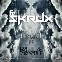 Skrux & Felxprod- Find You (Remix) – By PRFFTT & Svyable