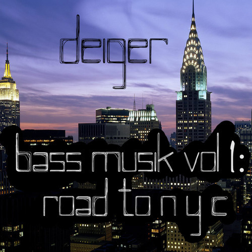 Bass Musik Vol 1: Road To NYC – Deiger