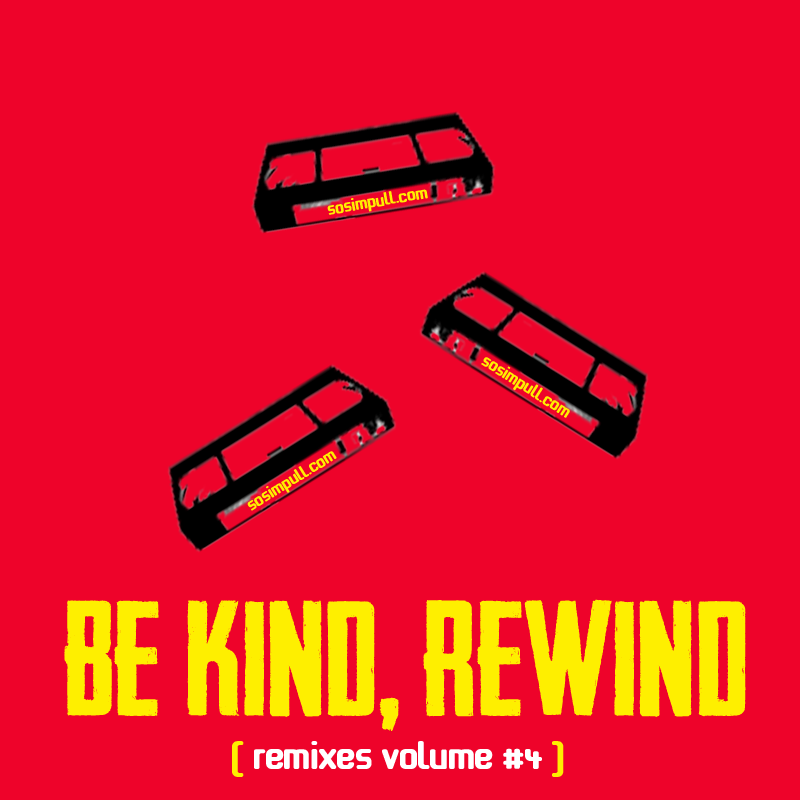 Be Kind, Rewind Volume #4 – By SoSimpull