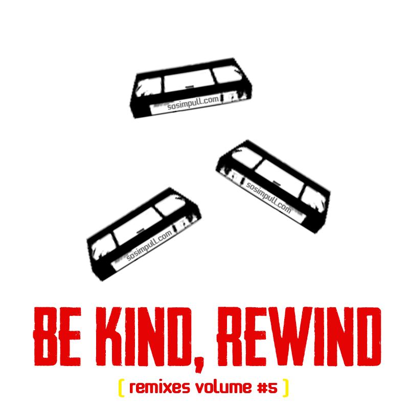 Be Kind, Rewind Volume #5 (Download) – By SoSimpull