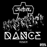 Justice – D.A.N.C.E. (Remix) – By PatrickReza