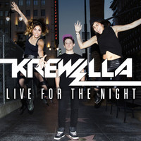 Live For The Night (New) – By Krewella