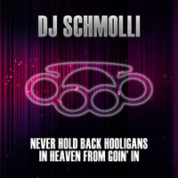 Never Hold Back Hooligans In Heaven From Goin' In (Mashup) – By Dj Schmolli