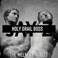 Holy Grail Boss Ft. (Jay-Z, Justin Timberlake & Mimosa Remix/Mashup) – By The Melker Project
