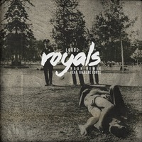 Lorde feat. Gilbere Forte – Royals (RAAK Remix)