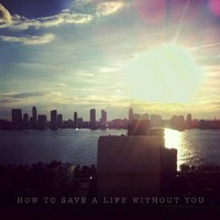 How to Save a Life Without You (Dillon Francis vs The Fray) – By Compson Sound Edit