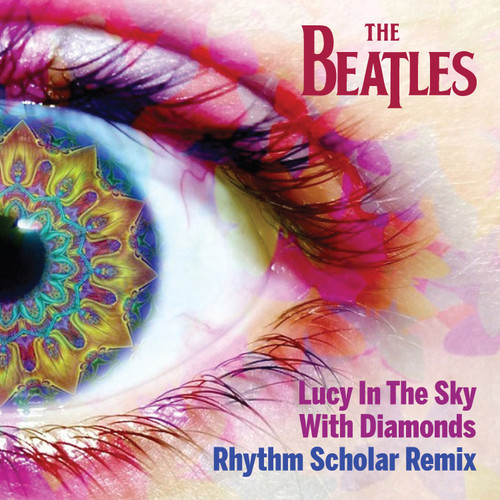 The Beatles – Lucy In The Sky With Diamonds (Rhythm Scholar Remix)