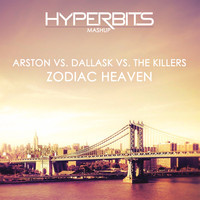 Arston vs. DallasK vs. The Killers – Zodiac Heaven (Hyperbits Mashup)