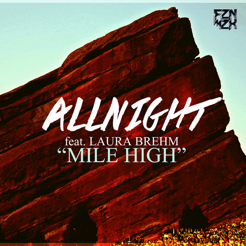 AllNight Feat. Laura Brehm – Mile High (James Egbert Remix)