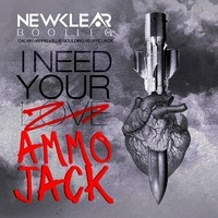 I Need Your Ammo Jack (Calvin Harris, Ellie Goulding, Afrojack & D-Wayne Mashup) – By Newklear