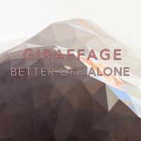Better Off Alone (Remix) – By Giraffage