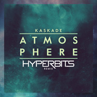 Kaskade – Atmosphere (Remix) – By Hyperbits