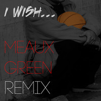 Skee-Lo – I Wish (Twerk Remix) – By Meaux Green