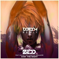 Zedd – Stay The Night (Remix) – By Dotcom