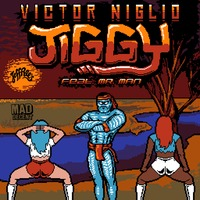 Jiggy feat. Mr. Man (Original) – By Victor Niglio