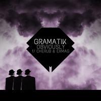 Obviously (Feat. Cherub & Exmag) – By Gramatik