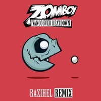 Zomboy – Vancouver Beatdown (Remix) – By Razihel