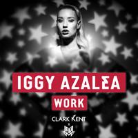Iggy Azalea – Work (Remix) – By Clark Kent & Jauz