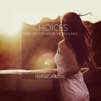 Choices (Timeflies vs Paramore vs Eitro vs A.M.E. Mashup) – By Frank Camine