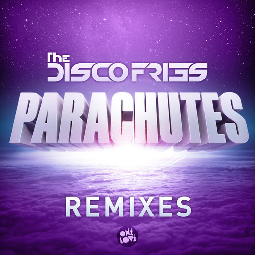 The Disco Fries – Parachutes (Our Time Remix)