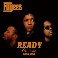 The Fugees – Ready Or Not (Whiiite Remix)
