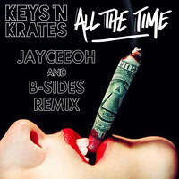 Keys N Krates – All The Time (JayCeeOh & BSides Remix)