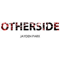 Otherside (Original Mix) – By Jayden Parx