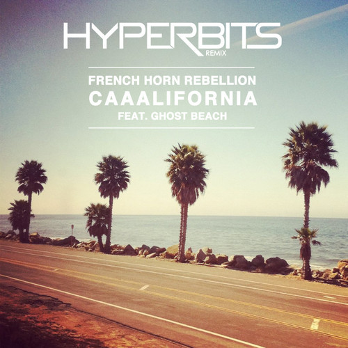 French Horn Rebellion – Caaalifornia (Hyperbits Remix)