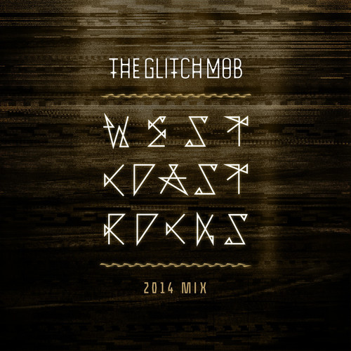West Coast Rocks (The Glitch Mob 2014 Mix)
