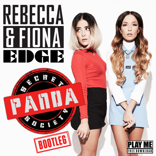 Rebecca & Fiona – Edge (Secret Panda Society Bootleg)