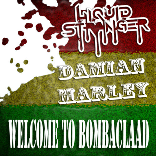 Welcome to Bombaclaad (Liquid Stranger vs Damian Marley Mashup) – By Liquid Stranger