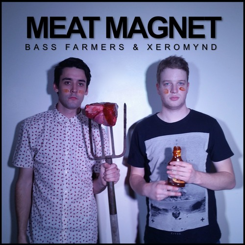 Meat Magnet – (Bass Farmers & Xeromynd – Original)