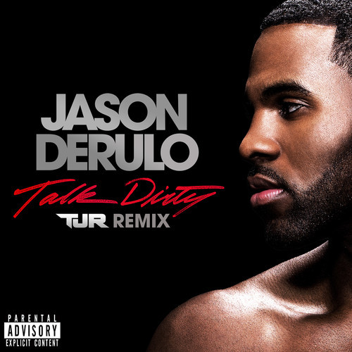 Jason Derulo – Talk Dirty (TJR Remix)