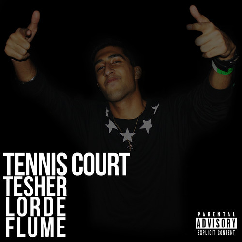 Tennis Court Remix (Tesher vs Lorde vs Flume Mashup) – By Tesher