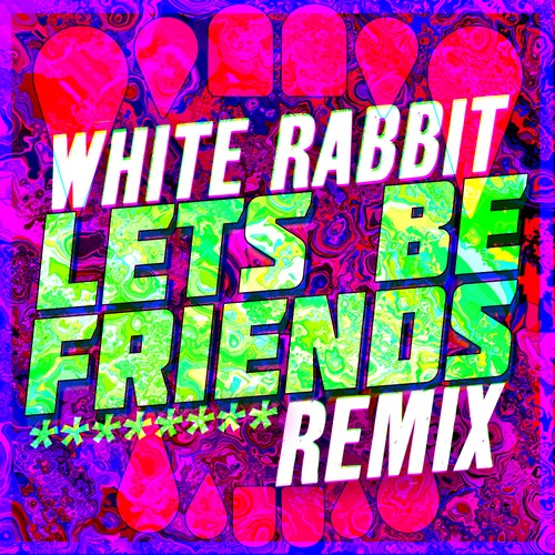 Jefferson Airpane – White Rabbit – (Remix) – By Lets Be Friends