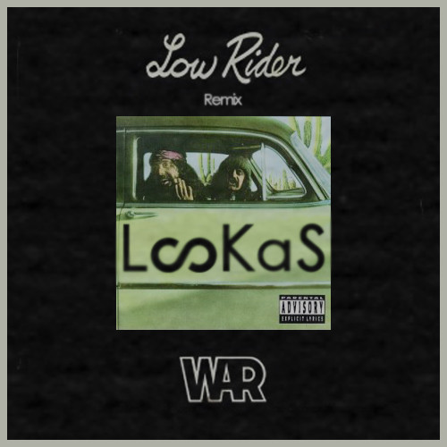 War – Low Rider (Lookas Remix)