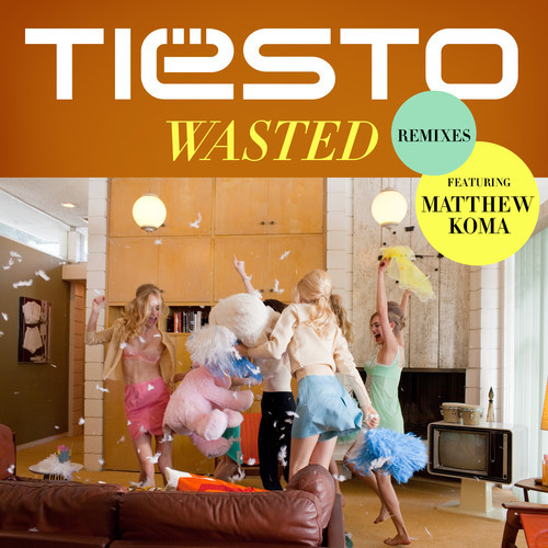 Wasted Remixes Set List (Tiesto Remixes)