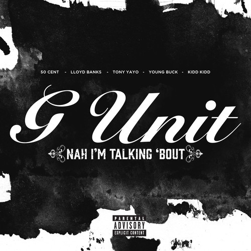 G-Unit – Nah I'm Talking Bout (50 Cent vs Lloyd Banks vs Tony Yayo vs Young Buck vs Kidd Kidd Remix)