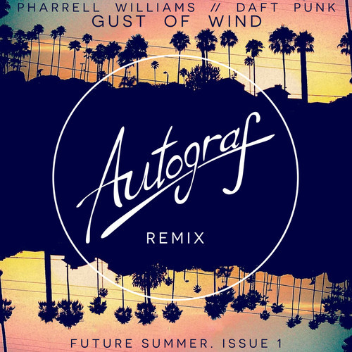 Pharrell – Gust Of Wind (ft. Daft Punk) (Autograf Remix) [Future Summer. Issue 1]