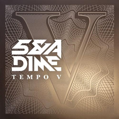 5 & A Dime – Tempo V (60 Minute Mix)