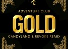 Adventure Club- Gold (Candyland & REVOKE Remix)