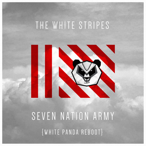 Seven Nation Army (White Panda Reboot)