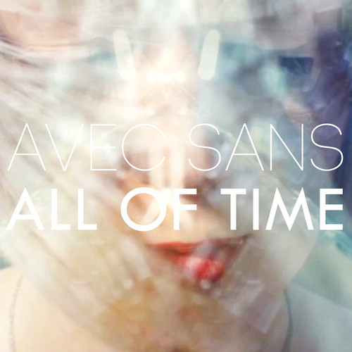 Avec Sans – All Of Time (Mausi Remix)