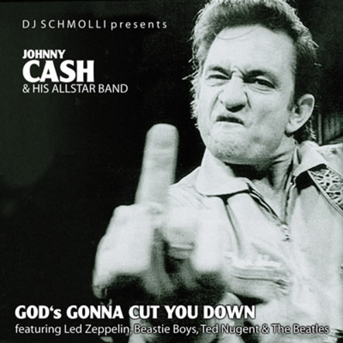 God's Gonna Cut You Down (DJ Schmolli vs. Johnny Cash Allstar Band Mashup)