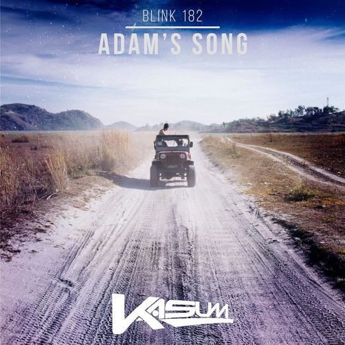 Blink 182 – Adam's Song (Kasum Remix)