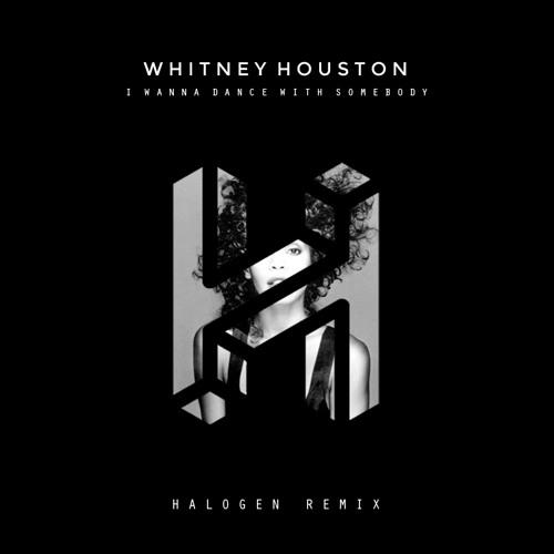 Whitney Houston – I Wanna Dance With Somebody (Halogen Remix)
