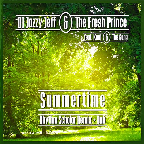Summertime Remix ( DJ Jazzy Jeff and The Fresh Prince ) – By Rhythm Scholar