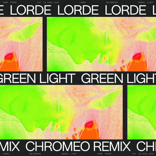 Green Light Remix ( Lorde ) – By Chromeo